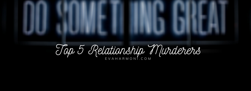 Top 5 RelationshipMurderers