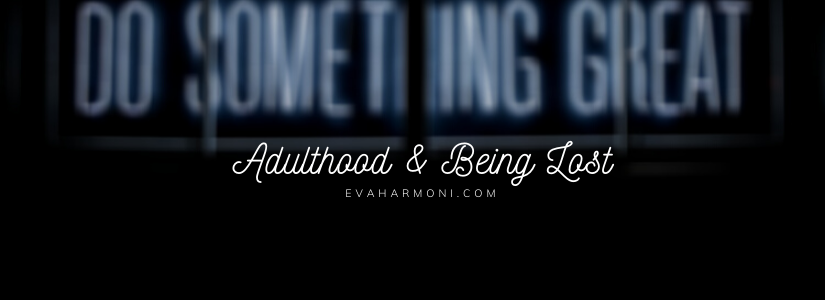 Adulthood & BeingLost