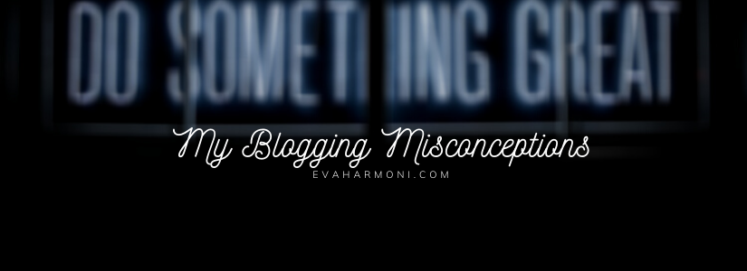 My Blogging Misconceptions