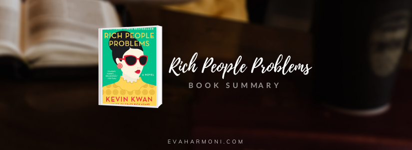 Rich People Problems by Kevin Kwan (BookSummary)