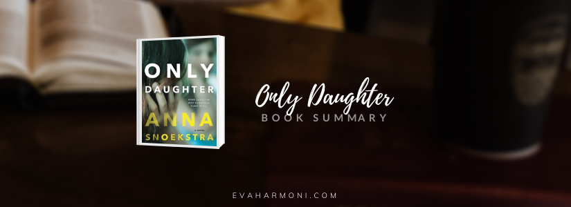 Only Daughter by Anna Snoekstra (BookSummary)