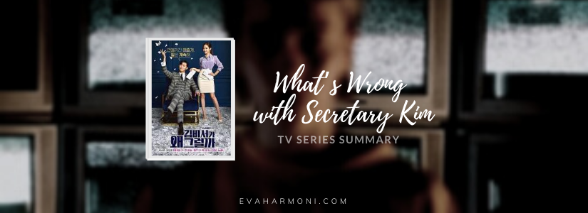 What's Wrong with Secretary Kim(Summary)