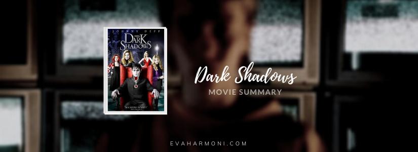 Dark Shadows (Movie Spoiler/Summary)